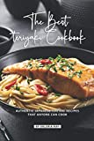 The Best Teriyaki Cookbook: Authentic Japanese Teriyaki Recipes That Anyone Can Cook