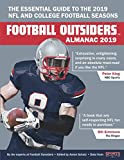Football Outsiders Almanac 2019: The Essential Guide to the 2019 NFL and College Football Se...