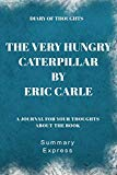 Diary of Thoughts: The Very Hungry Caterpillar by Eric Carle - A Journal for Your Thoughts A...