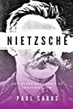 Nietzsche and Other Exponents of Individualism