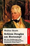 Schloss Douglas am Blutsumpf: Mit einer Einführung in das Gesamtwerk des Schriftstellers (Ge...