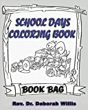 SCHOOL DAYS COLORING BOOK: BOOK BAG