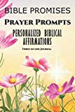 Bible Promises, Prayer Prompts, Personalized Biblical Af-firmations Three-in-one Journal