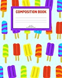 Composition Book: Ice pops; wide ruled; 100 sheets/200 pages; 8