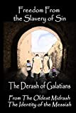 Freedom From the Slavery of Sin: The Derash of Galatians (The Derash Tetralogy)