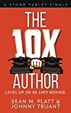 The 10X Author: Level Up or Be Left Behind
