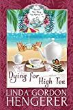 Dying for High Tea (Beach Tea Shop Cozy Mysteries)