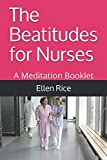 The Beatitudes for Nurses: A Meditation Booklet