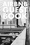 AIRBNB GUEST BOOK: GUEST REVIEWS FOR AIRBNB, HOMEAWAY, BOOKINGS, HOTELS, CAFE, B&B, MOTEL - ...