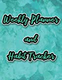 Weekly Planner and Habit Tracker: 2020 Calendar with 12 Months of Habit Tracking with a Teal...