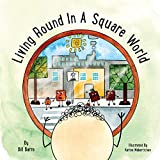 Living Round In A Square World