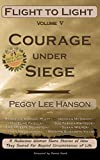 Courage Under Siege: Flight to Light