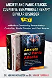 Anxiety and Panic Attacks, Cognitive Behavioral Therapy, Bipolar Disorder 3 in 1: A Guide to...