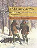 The Black Arrow: Large Print