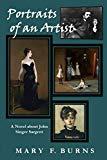 Portraits of an Artist: A Novel about John Singer Sargent