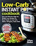 Low Carb Instant Pot Cookbook: Easy and Effective High-Fat Weight Loss Recipes for Busy Peop...