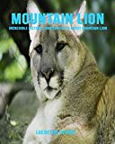 Mountain Lion: Incredible Pictures and Fun Facts about Mountain Lion