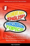 Elementary English Discussion Topics: Engaging ESL Activities to Develop Vocab, Confidence a...