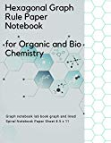 Hexagonal Graph Rule Paper Notebook for Organic and Bio Chemistry: Graph notebooke lab book ...
