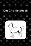 Dot Grid Notebook: Chihuahua