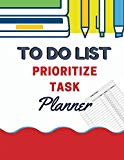 To Do List Prioritize Task Planner: Daily To-Do Lists Priorities Personal and Business Activ...