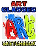 Art Classes Sketchbook: Drawing Sketchpad and Journal, 8x10 Diary, Drawing Notebook, Art Stu...