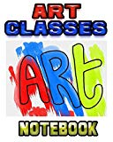 Art Classes Notebook: Drawing Sketchpad and Journal, 8x10 Diary, Drawing Sketchbook, Art Stu...
