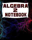 Algebra Two Notebook: 123 Pages, Blank Journal - Notebook To Write In, 5x5 Graph Paper Alter...