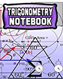Trigonometry Notebook: 123 Pages, Blank Journal - Notebook To Write In, 5x5 Graph Paper Alte...