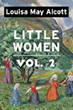 Little Women by Louisa May Alcott VOL 2: Super Large Print Edition of the Classic Specially ...