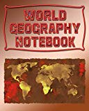 World Geography Notebook: 120 Pages, Blank Journal Notebook To Write In With College Ruled L...
