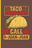 Taco Emergency Call 9-juan-juan: Cinco De Mayo Fiesta  notebooks gift  (6