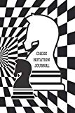 Chess Notation Journal: Score Notebook, Record Your Game, Log Strategy Moves Wins Draws & Lo...
