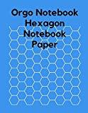 Orgo Notebook , Hexagon Notebook Paper: Hexagonal Graph Paper Notebook , Organic Chemistry D...