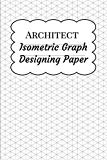 Architect Isometric Graph Designing Paper: Grid Paper for Landscape Drawing and Architectura...