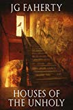 Houses of the Unholy: A collection of chilling tales