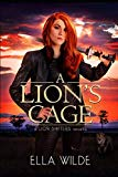 A Lion's Cage: a Lion Shifters novel (Paranormal Africa: The Lion Shifters)