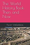 The World History Book:  Then and Now