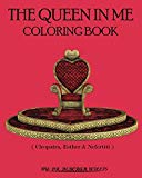THE QUEEN IN ME: COLORING BOOK