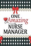 One Amazing Nurse Manager: Medical Theme Decorated Lined Notebook For Gratitude And Apprecia...