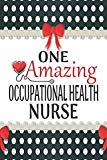 One Amazing Occupational Health Nurse: Medical Theme Decorated Lined Notebook For Gratitude ...
