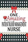 One Amazing Patient Blood Management Nurse: Medical Theme Decorated Lined Notebook For Grati...