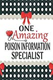 One Amazing Poison Information Specialist: Medical Theme Decorated Lined Notebook For Gratit...
