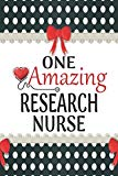 One Amazing Research Nurse: Medical Theme Decorated Lined Notebook For Gratitude And Appreci...