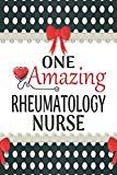 One Amazing Rheumatology Nurse: Medical Theme Decorated Lined Notebook For Gratitude And App...