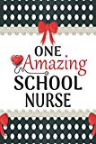 One Amazing School Nurse: Medical Theme Decorated Lined Notebook For Gratitude And Appreciat...