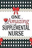 One Amazing Supplemental Nurse: Medical Theme Decorated Lined Notebook For Gratitude And App...