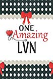 One Amazing LVN: Medical Theme Decorated Lined Notebook For Gratitude And Appreciation (Worl...
