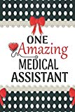 One Amazing Medical Assistant: Medical Theme Decorated Lined Notebook For Gratitude And Appr...