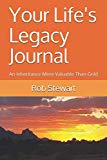 Your Life's Legacy Journal: An Inheritance More Valuable Than Gold